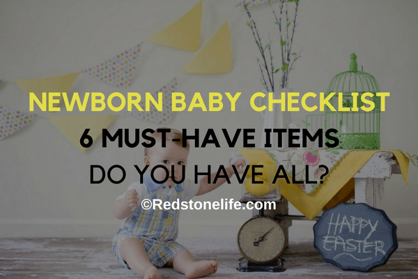 Newborn Baby Checklist: 6 Must-have Items – Do you have all?