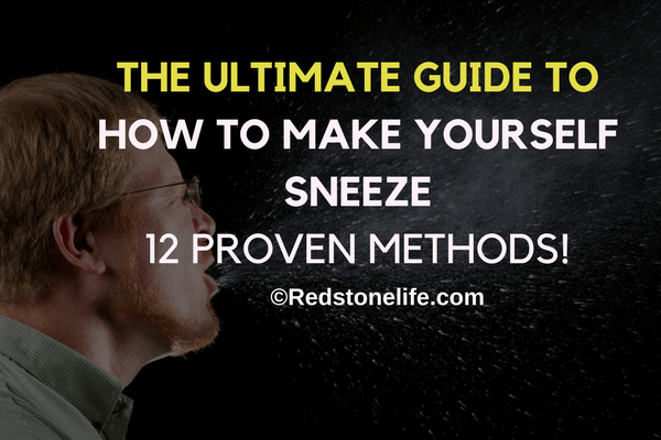 THE ULTIMATE GUIDE TO HOW TO MAKE YOURSELF SNEEZE - 12 PROVEN METHODS! ©RedStoneLife.com