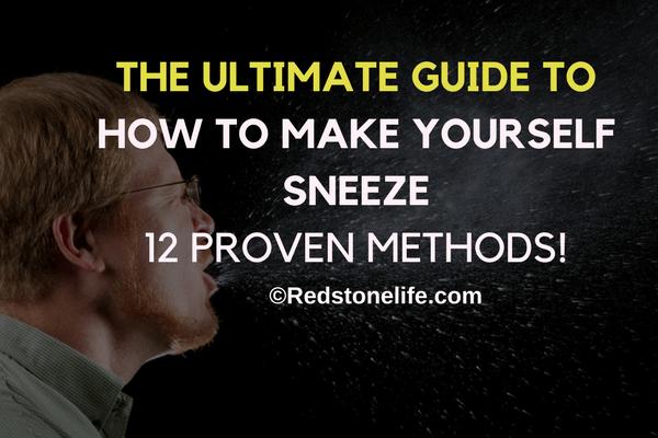How To Make Yourself Sneeze (FINALLY): 12 Killer Ways