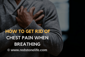 How To Get Rid Of Chest Pain When Breathing - redstonelife.com