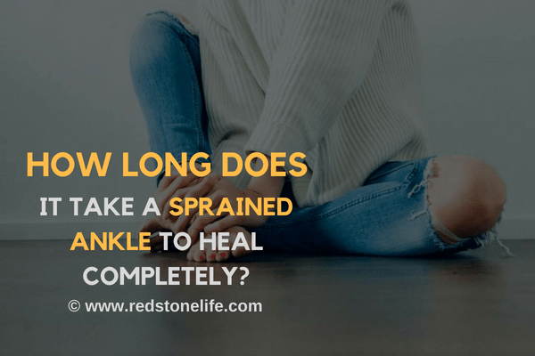 How Long Does It Take a Sprained Ankle to Heal Completely_ - redstonelife.com