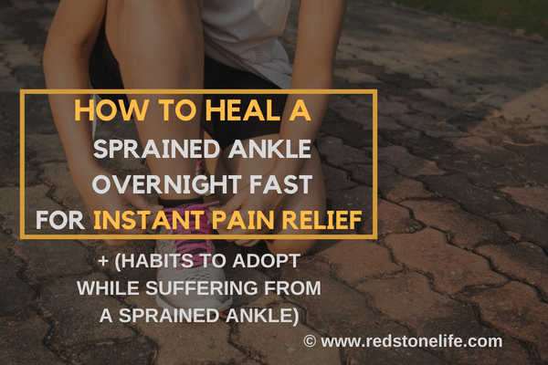 How to Heal a Sprained Ankle Overnight Fast for Instant Pain Relief - redstonelife.com