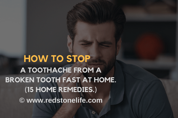 How to Stop a Toothache from a Broken Tooth Fast at Home – (15 HOME REMEDIES.)
