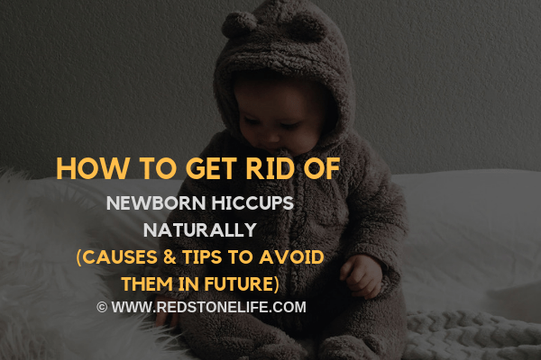 How to Get Rid of Newborn Hiccups Naturally (+Tips for not Getting Them in the Future)