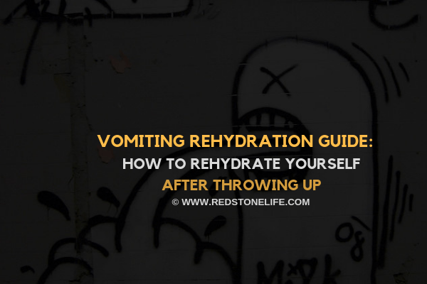 Vomiting Rehydration: How to Rehydrate Yourself After Throwing up