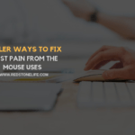 17 KILLER Ways To Fix Wrist Pain From Mouse Uses
