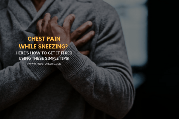 Getting Chest Pain While Sneezing? The Pain is Real! Here's how to fire it up!