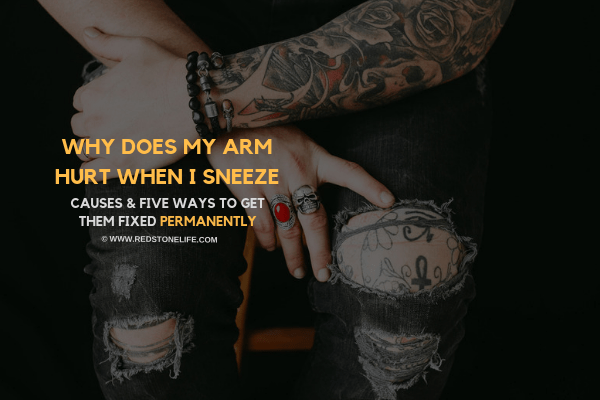 Why Does My Arm Hurt When I Sneeze - @Redstonelife.com