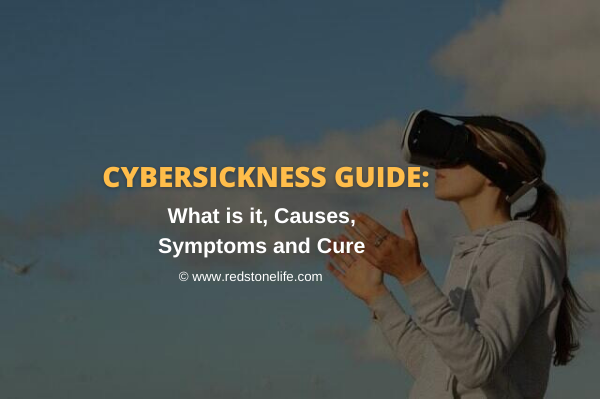 Cybersickness Guide: What is it, Causes, Symptoms and Cure -  Redstonelife.com