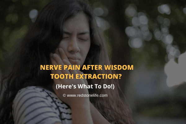 Nerve Pain After Wisdom Tooth Extraction - Here's What To Do! - Redstonelife.com