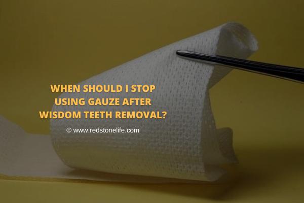 How Long Do You Wear Gauze After Wisdom Teeth Removal