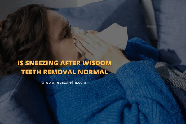 Is Sneezing After Wisdom Teeth Removal Normal? – Here's What To Do